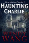 Haunting Charlie:...