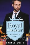 Royal Disaster by Parker Swift