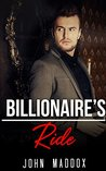 BILLIONAIRE: Billionaire's Ride (Tycoon Billionaire Obsession Collection) (Romance Collection: Mixed Genres Book 2)