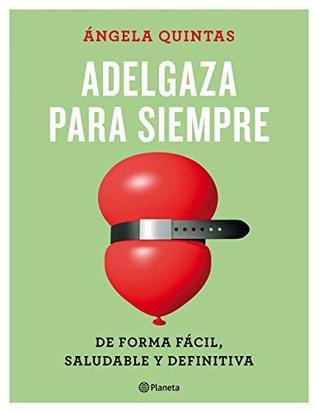 Adelgaza para siempre by Ángela Quintas