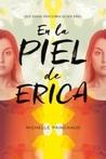 En la piel de Erica by Michelle  Painchaud