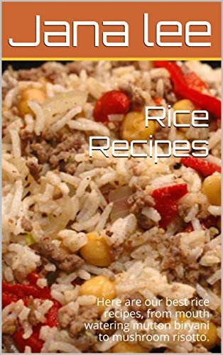 Rice Recipes : Here are our best rice recipes, from mouth watering mutton biryani to mushroom risotto.