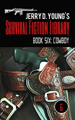 Jerry D. Young's Survival Fiction Library: Book Six: Cowboy