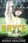 Bryce by Nana Malone