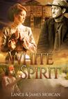 White Spirit by Lance Morcan