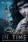 Glitch in Time (The Chronicles of Kerrigan Sequel #4)