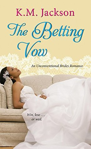 The Betting Vow (Unconventional Brides #3)