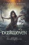 Duskwoven (Shattering of the Nocturnai #3)