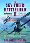 The Sky Their Battlefield II: Air Fighting and Air Casualties of the Great War. British, Commonwealth and United States Air Services 1912 to 1919