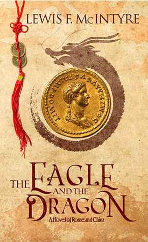 The Eagle and the Dragon: A Novel of Rome and China
