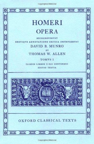 Homeri: Opera - Tomvs 1, Iliadis Libros I - XII Continens
