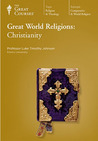 Great World Religions: Christianity (Great Courses, #6101)