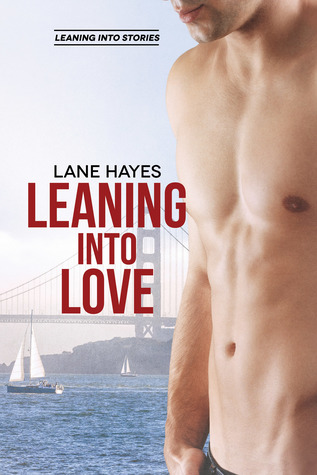 Leaning Into Love by Lane Hayes