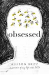 Obsessed: : A Memoir of My Life with OCD