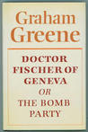 Doctor Fischer Of Geneva, Or The Bomb Party