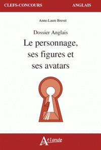 Online pdf ebooks téléchargement gratuit Le personnage, ses figures et ses avatars by Anne-Laure Brevet PDF RTF DJVU