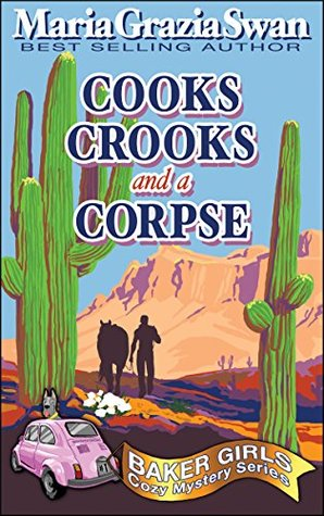 Cooks, Crooks and a Corpse (Baker Girls #1)