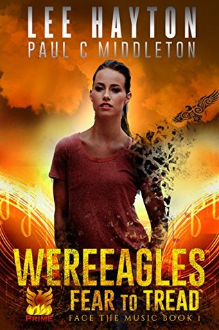 WereEagles Fear to Tread: A Mongrelverse Story (Face the Music, #1)