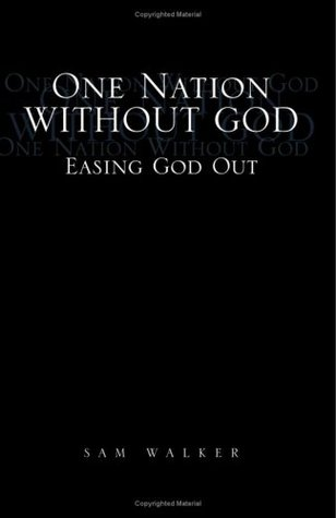 One Nation Without God: Easing God Out