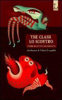 The clash-Lo scontro: storie di lotte e di conflitti