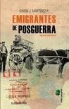 Emigrantes de posguerra by Simón J Martínez R