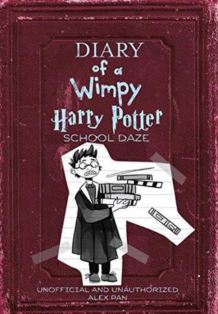 Diary Of A Wimpy Harry Potter School Daze By Alex Pan