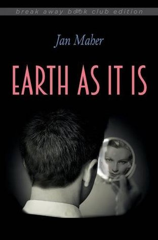 Earth as It Is by Jan Maher