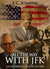 All the Way with JFK An Alternate History of 1964 by F.C. Schaefer