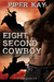 Eight Second Cowboy by Piper Kay