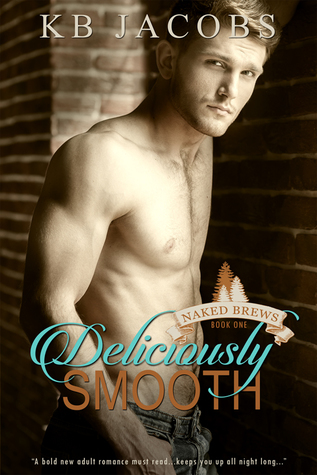Deliciously Smooth (Naked Brews, #1)