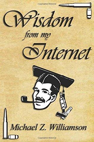 Wisdom From My Internet