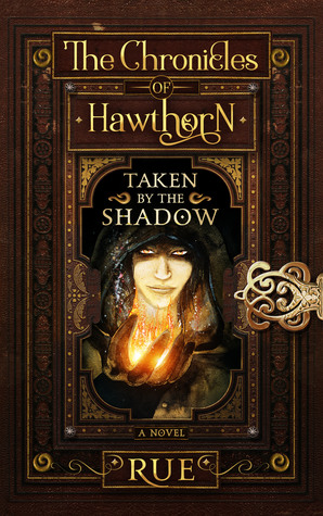 Taken by the Shadow: Magic, Fantasy, Adventure(The Chronicles of Hawthorn 4) (ePUB)