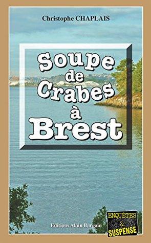 Soupe de crabes à Brest: Une enquête d'Arsène Barbaluc