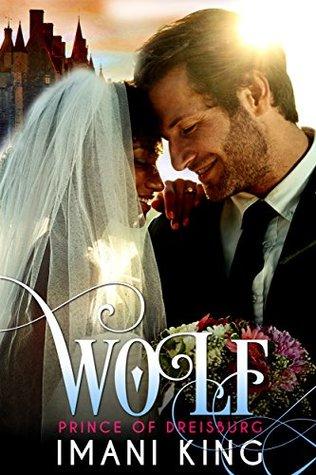 WOLF: Prince of Dreisburg (Dirty Princes #4 A BWWM Royal Romance)