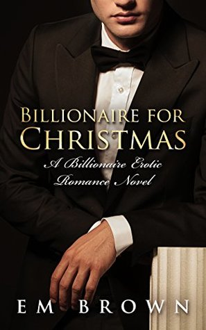 Billionaire for Christmas by Em Brown