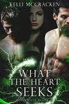 What the Heart Seeks by Kelli McCracken