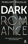 Dark Romance by Penelope Douglas