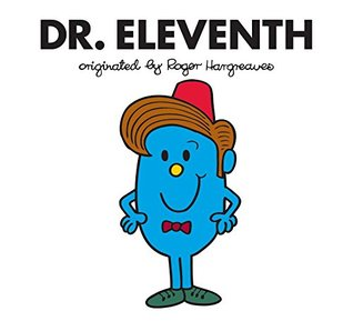 Dr. Eleventh(Doctor Who meets Mr Men and Little Miss)