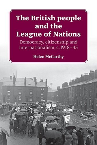 The British People and the League of Nations: Democracy, Citizenship and Internationalism, c. 1918-45