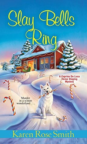 Slay Bells Ring (Caprice De Luca Home Staging Mystery #7)
