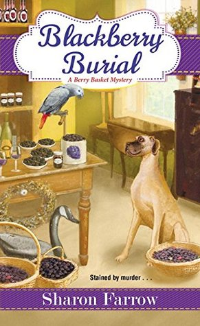 Blackberry Burial (A Berry Basket Mystery #2)