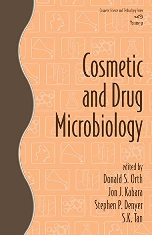 Cosmetic and Drug Microbiology: 31 (Cosmetic Science and Technology)