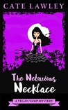 The Nefarious Necklace (Vegan Vamp #4)