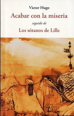 Acabar con la miseria y Los sótanos de Lille