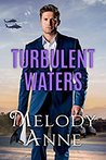 Turbulent Waters by Melody Anne