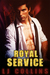 Royal Service (Men in Love and at War, #5)