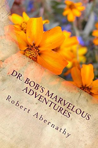 Dr. Bob's Marvelous Adventures.