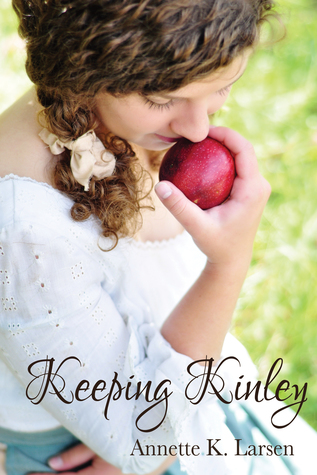 Keeping Kinley by Annette K. Larsen