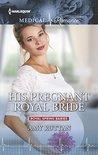 His Pregnant Royal Bride (Royal Spring Babies)
