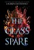 The Glass Spare (The Glass Spare, #1) by Lauren DeStefano
